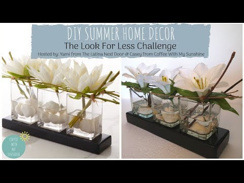 LOOK FOR LESS CHALLENGE MAY | DIY SUMMER HOME DECOR | NEIMAN MARCUS DUPE | DOLLAR TREE | LILY